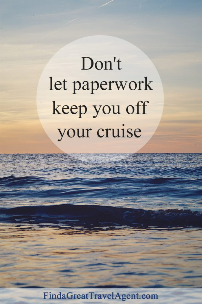 Don't let paperwork keep you off your cruise! Do you have what you need?